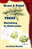 Downloadable Ebook Draw and Paint Trees: Sketching in Watercolor by Karla Beatty.