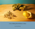 A year of Making herbal Medicines at Home by David Reed Beatty