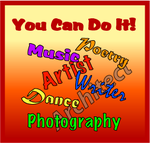 You can do it! Music, poetry, artist, writer, dance, architect, photography